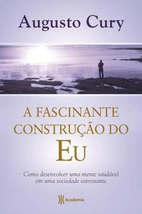 A Fascinante Constru��o Do Eu