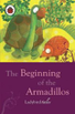 The Beginning of the Armadillos