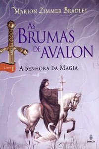 As Brumas de Avalon: A Senhora da Magia