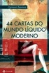 44 cartas do mundo l�quido moderno