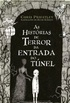 As Hist�rias de Terror da Entrada do T�nel