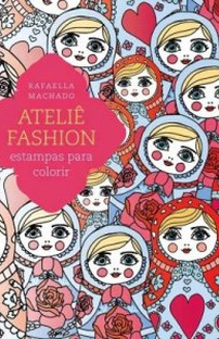 Ateliê Fashion: Estampas Para Colorir