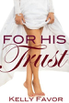 For His Trust