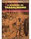 A inven��o do trabalhismo