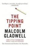 The Tipping Point How Little Things Can Make a Big Difference. Malcolm Gladwell