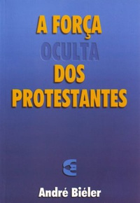 A For�a Oculta dos Protestantes